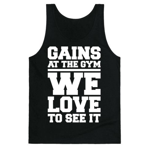 Gains At The Gym We Love To See It White Print Tank Top