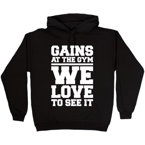 Gains At The Gym We Love To See It White Print Hooded Sweatshirt