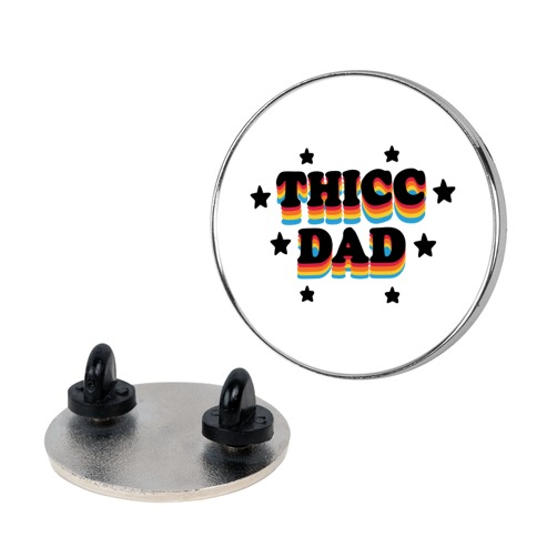 Thicc Dad Pin