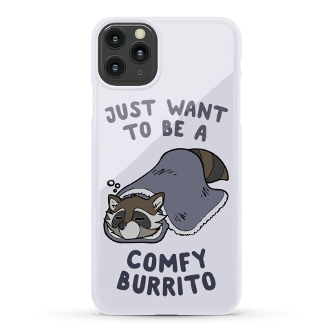 Just Want To Be A Comfy Raccoon Burrito Phone Case