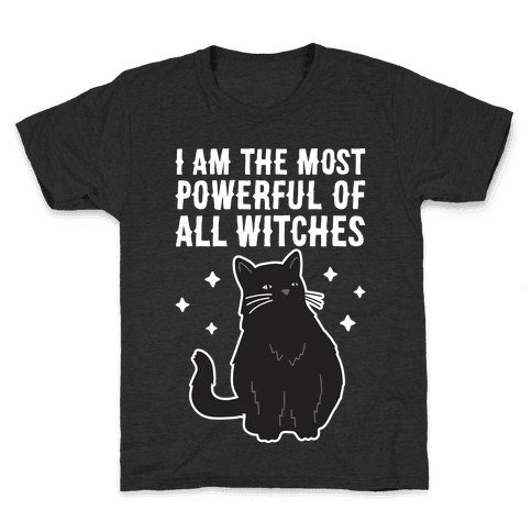 I Am The Most Powerful Of All Witches Salem Kids T-Shirt