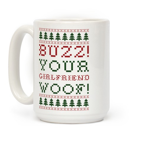 Buzz Your Girlfriend Woof Coffee Mug