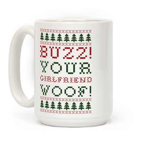 Buzz Your Girlfriend Woof Coffee Mug