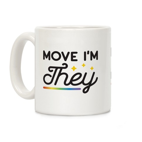 Move I'm They Coffee Mug