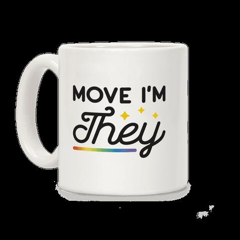Move I'm They Coffee Mug