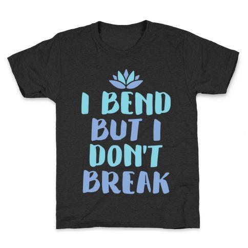 I Bend But I Don't Break Kids T-Shirt