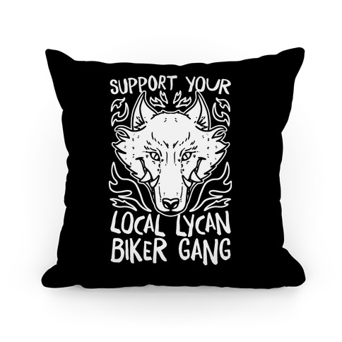 Support Your Local Lycan Biker Gang Pillow