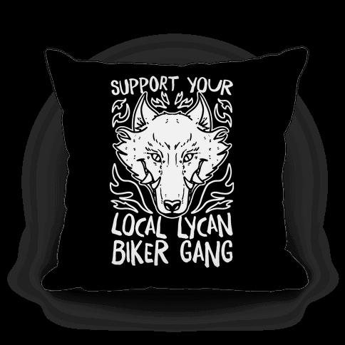 Support Your Local Lycan Biker Gang Pillow