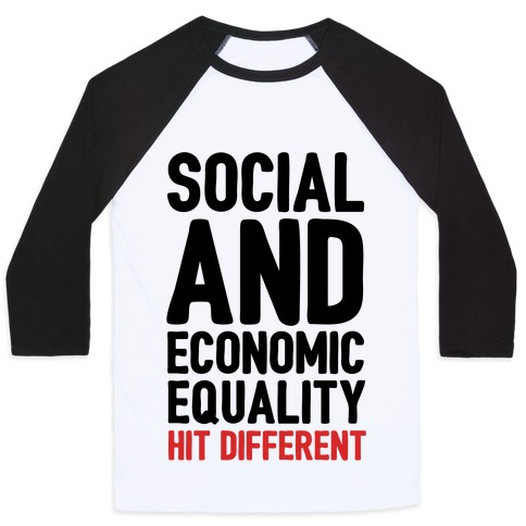 Social and Economic Equality Hit Different Baseball Tee