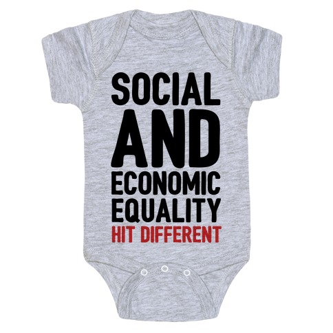 Social and Economic Equality Hit Different Baby Onesy