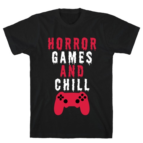 Horror Games And Chill T-Shirt