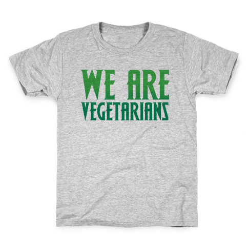 We Are Vegetarians Parody Kids T-Shirt