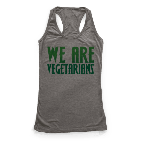 We Are Vegetarians Parody Racerback Tank Top