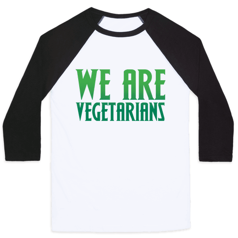 We Are Vegetarians Parody Baseball Tee
