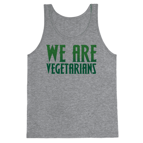 We Are Vegetarians Parody Tank Top