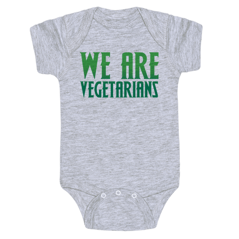 We Are Vegetarians Parody Baby Onesy