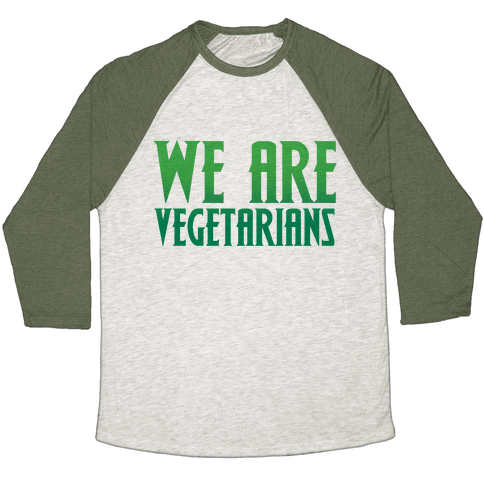 We Are Vegetarians Parody Baseball Tee
