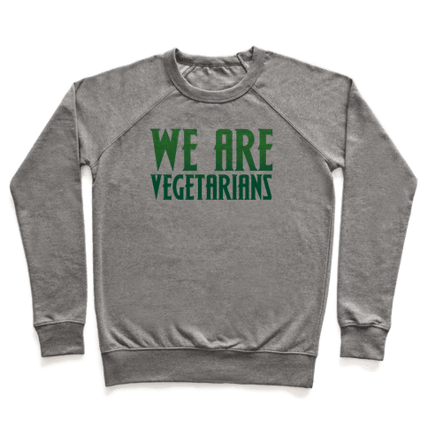 We Are Vegetarians Parody Pullover