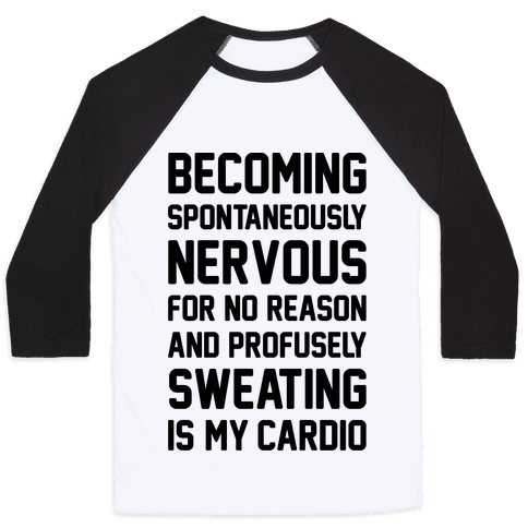 Nervous Sweating Is My Cardio Parody Baseball Tee
