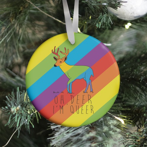 Oh Deer I'm Queer Ornament