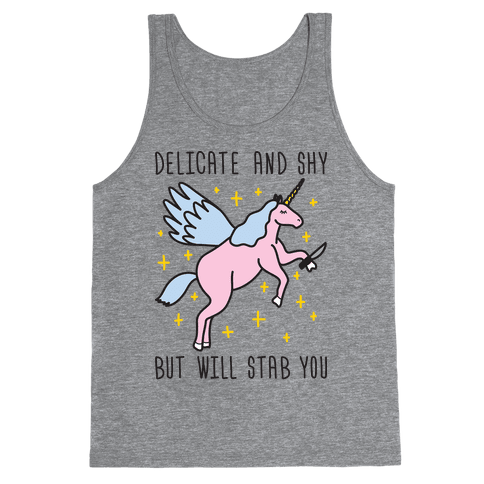Delicate And Shy But Will Stab You Unicorn Tank Top
