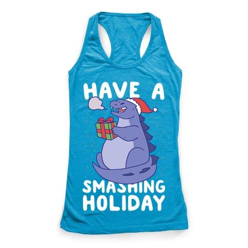 Have a Smashing Holiday - Godzilla Racerback Tank Top