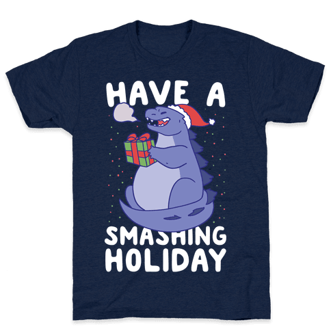 Have a Smashing Holiday - Godzilla Mens T-Shirt