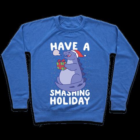 Have a Smashing Holiday - Godzilla Pullover