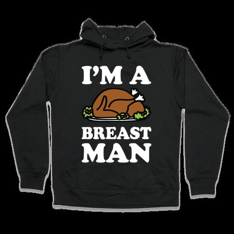 I'm A Breast Man Thanksgiving Turkey Hooded Sweatshirt