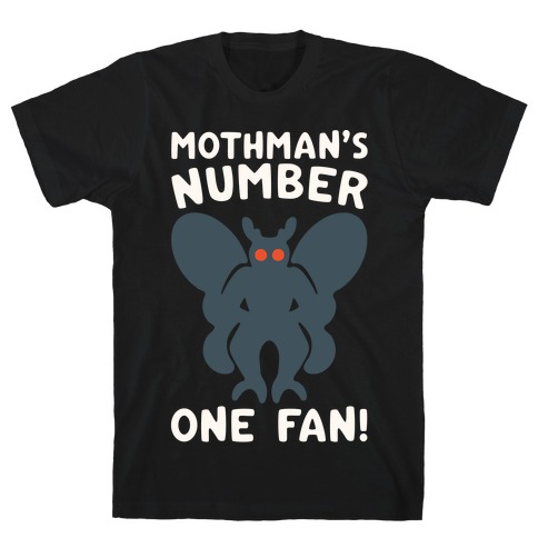 Mothman's Number One Fan White Print T-Shirt