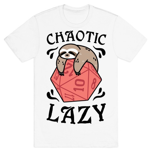 Chaotic Lazy T-Shirt