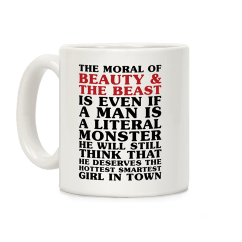 The Moral Of Beauty And The Beast Coffee Mug
