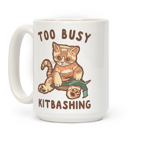 Too Busy Kitbashing Kitten Coffee Mug