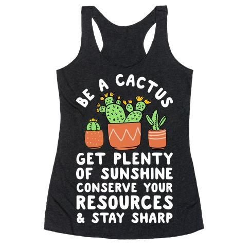 Be a Cactus Racerback Tank Top