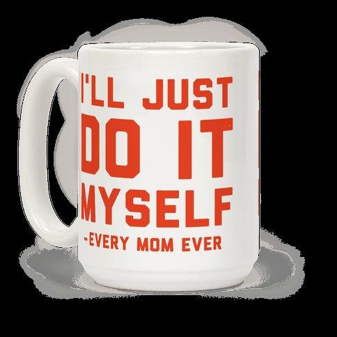 I'll Just Do It Myself