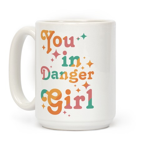 You in Danger Girl Coffee Mug