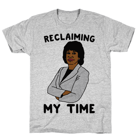 Reclaiming My Time Maxine Waters Mens T-Shirt