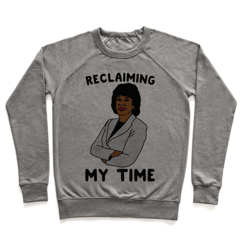 Reclaiming My Time Maxine Waters Pullover