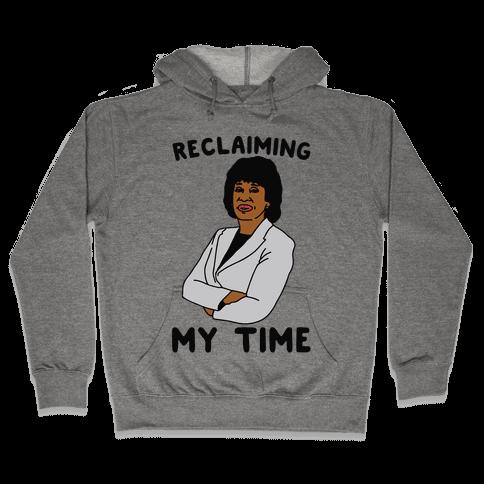 Reclaiming My Time Maxine Waters Hooded Sweatshirt