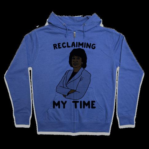 Reclaiming My Time Maxine Waters Zip Hoodie