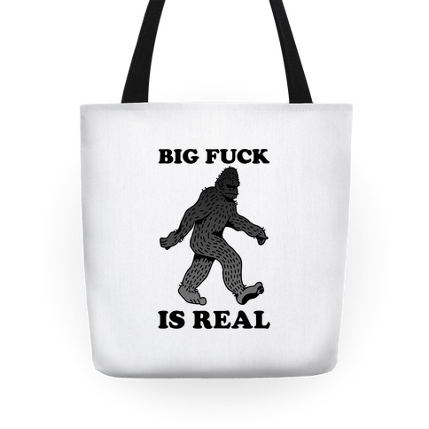 BIG F*** Is Real Tote