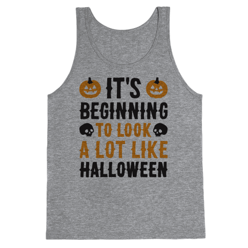 It's Beginning To Look A Lot Like Halloween Tank Top