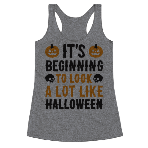 It's Beginning To Look A Lot Like Halloween Racerback Tank Top