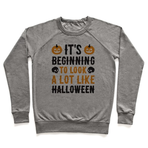 It's Beginning To Look A Lot Like Halloween Pullover