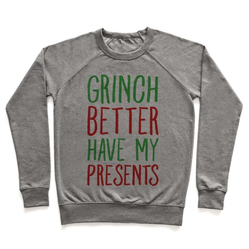 Grinch Better Have My Presents Parody Pullover