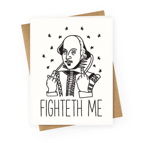 Fighteth Me Shakespeare Greeting Card