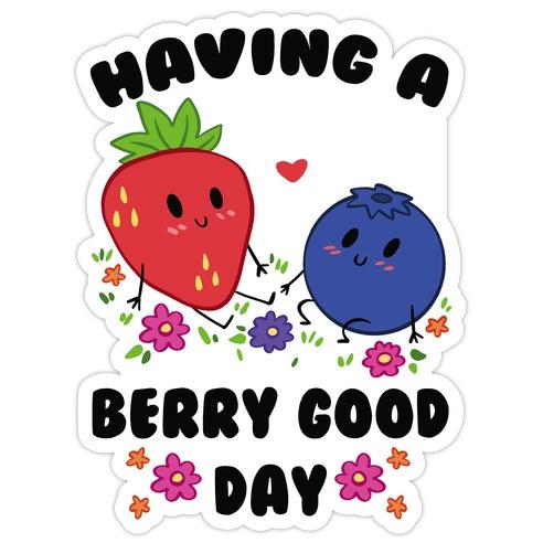 Having A Berry Good Day Die Cut Sticker