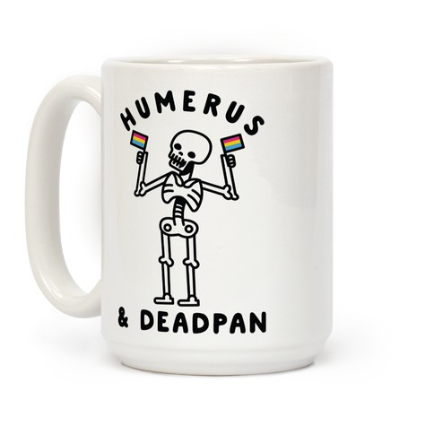 Humerus and Deadpan Coffee Mug