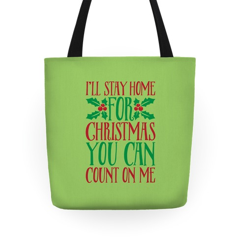 I'll Stay Home For Christmas Tote