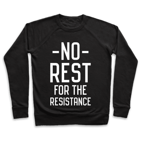 No Rest for the Resistance Pullover